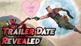 Deadpool 2 Trailer Release Date Revealed
