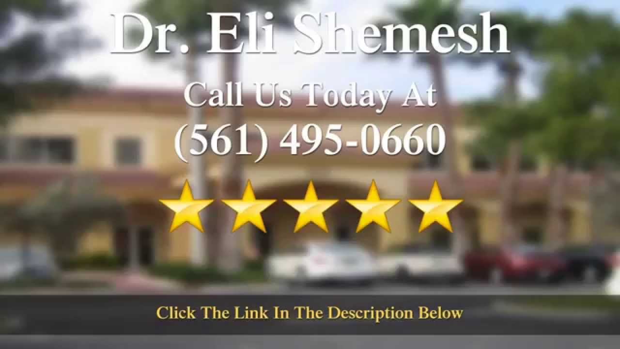 Max Shemesh: Dr. Eli Shemesh Delray Beach Impressive Five Star Review
