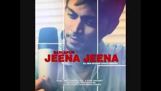 Badlapur_ Jeena Jeena_ All New Revised Lyrics Verson_ Ft. Amit Sengar & A-Star