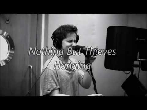 Nothing But Thieves- Hanging Lyrics
