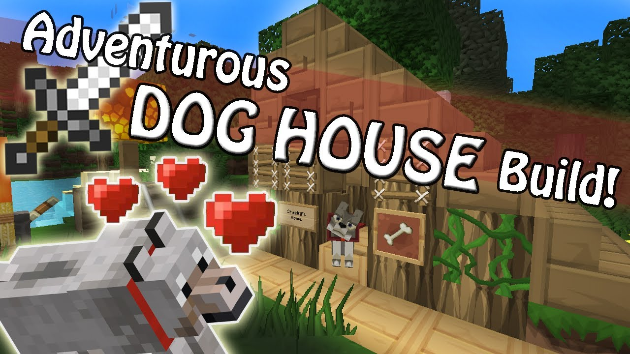 Minecraft Sss Build  Adventurous Dog House Design