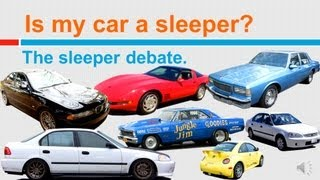 Is my car a SLEEPER? What are they? ...fast sleepers