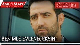 Aşk ve Mavi 59.Bölüm - Faysal'ın, Mavi'ye şartı!