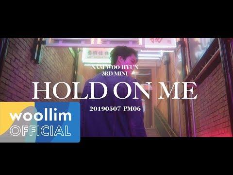 """남우현(Nam Woo Hyun) """"Hold On Me"""" Teaser (Long ver )"""