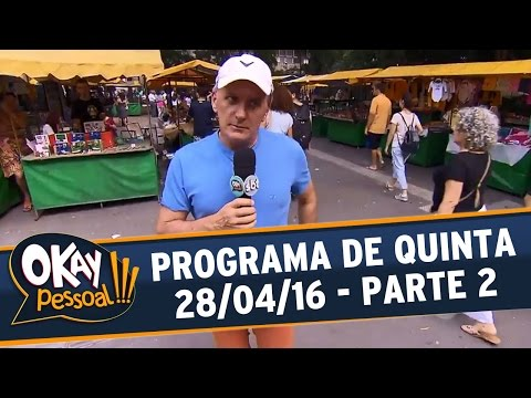 Okay Pessoal!!! (28/04/16) - Quinta - Parte 2