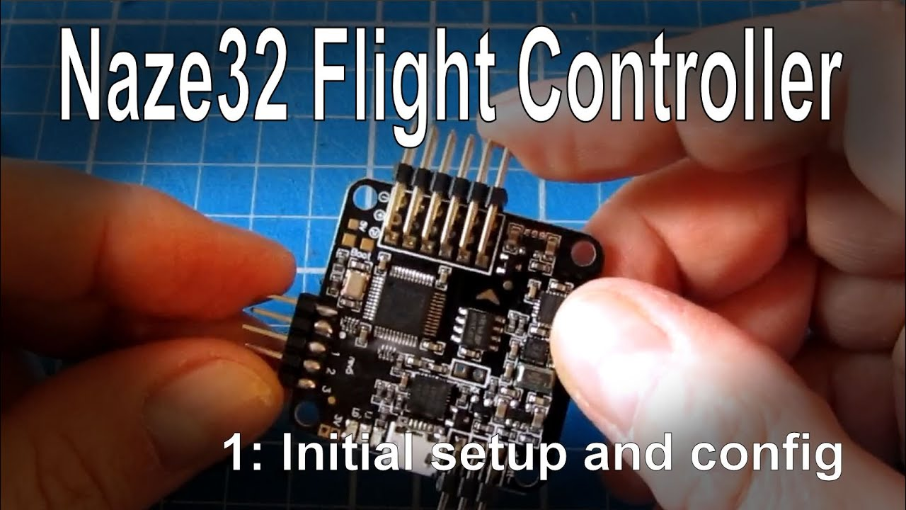 (1/8) Naze32 Flight Controller (Full version) - step by step initial on