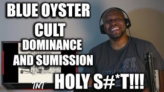 Awesome First Time Reaction To Blue Oyster Cult- Dominance and Submission