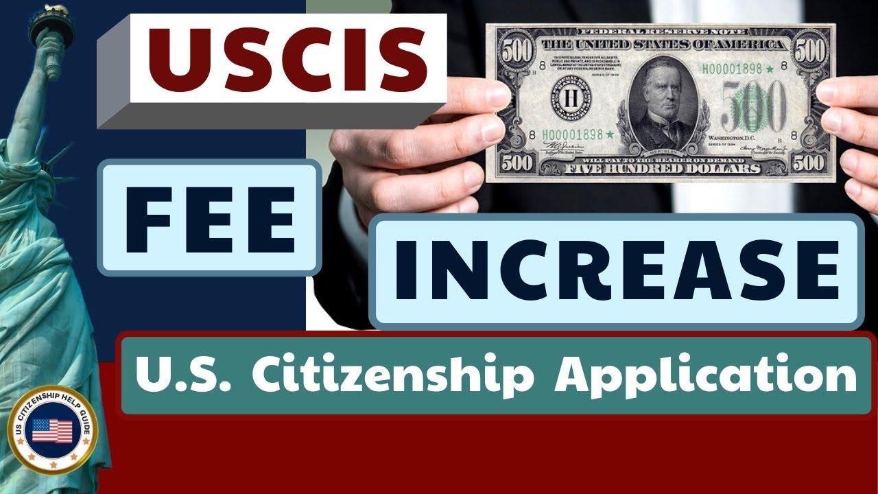 USCIS Huge Fee Increase for U.S. Citizenship Naturalization Application