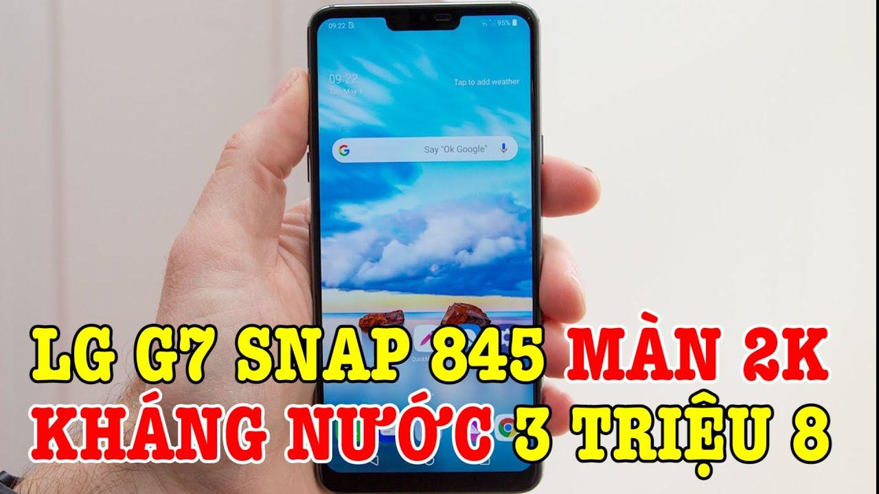 LG G7 ThinQ Snap 845 MÀN 2K GIÁ SỐC 3 TRIỆU 8