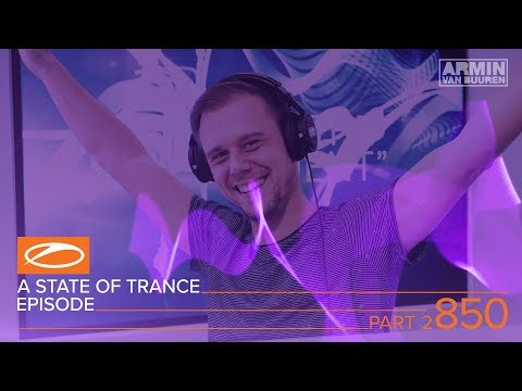A State Of Trance Episode 850 Part 2 XXL - Gareth Emery & Ashley Wallbridge (#ASOT850)