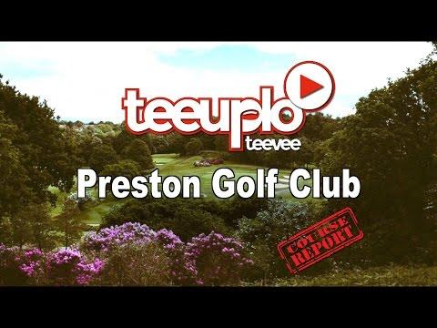 Preston Golf Club - Course Report
