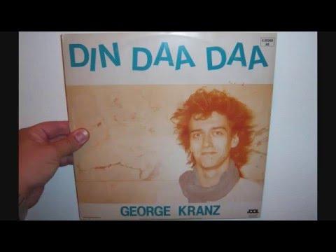 George Kranz - Din daa daa (1983 Dub version)