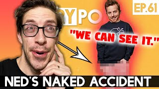 Ned Had A Naked Accident - The TryPod Ep. 61