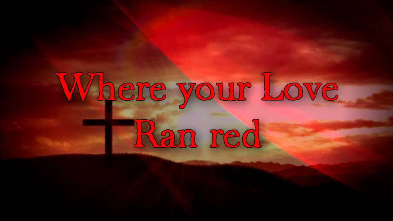 Make Your Own Quote Wallpaper Free Chris Tomlin At The Cross Love Ran Red Youtube