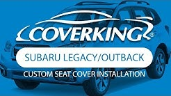 How to Install 2015-2018 Subaru Legacy/Outback Custom Seat Covers | COVERKING®