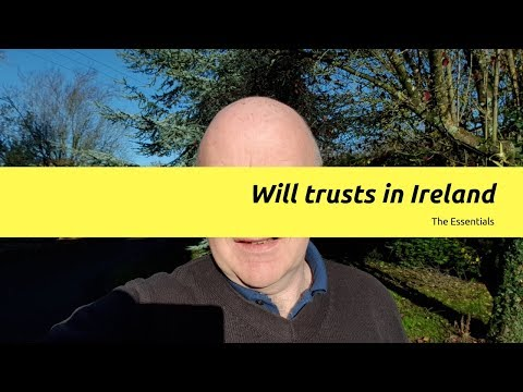 Will Trusts in Ireland-the Essentials