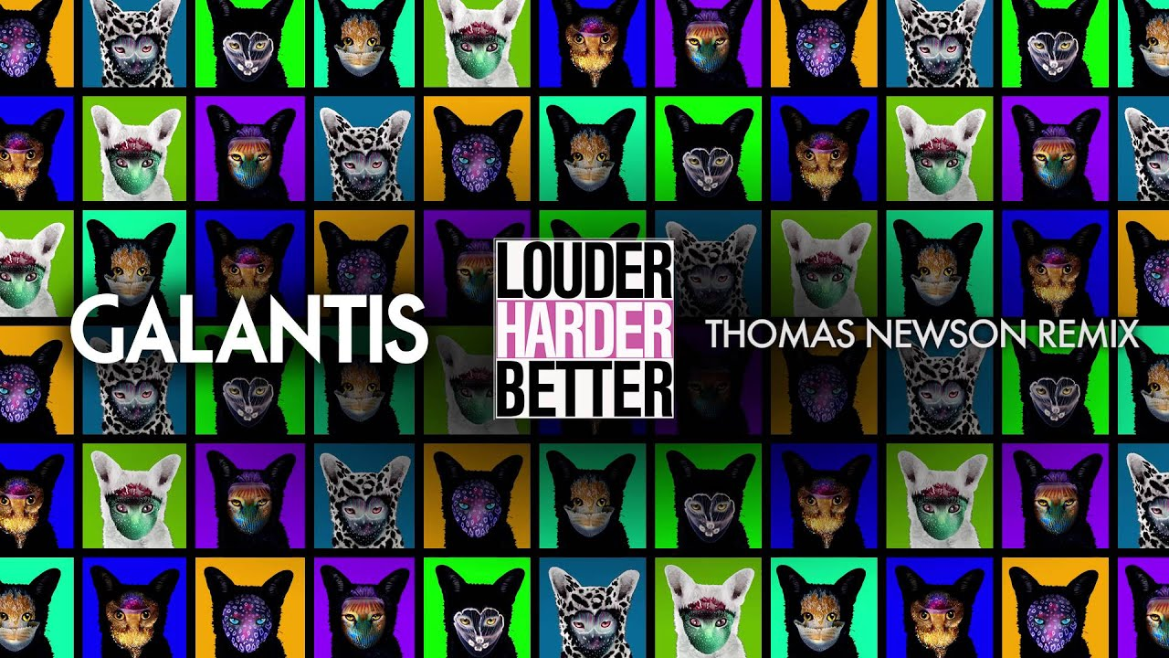 Galantis - Louder Harder Better (Thomas Newson Remix)