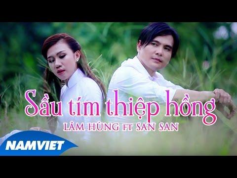 Sầu Tím Thiệp Hồng - Lâm Hùng ft San San [MV OFFICIAL]