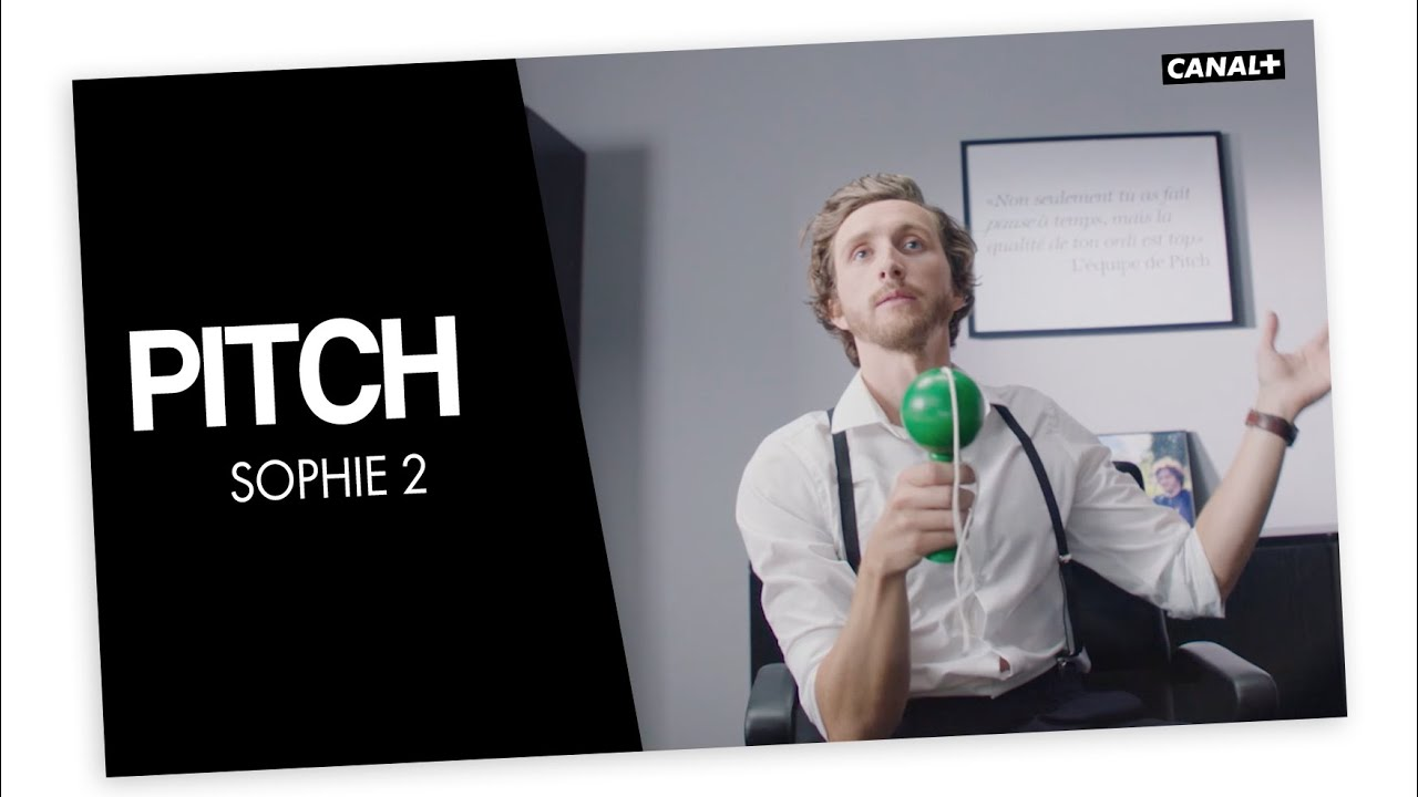 #30 Sophie 2 - PITCH - CANAL+