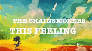 Chainsmokers-This Feeling Lyric Video