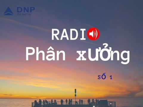 DNP Corp - Radio Phân xưởng - Số 1