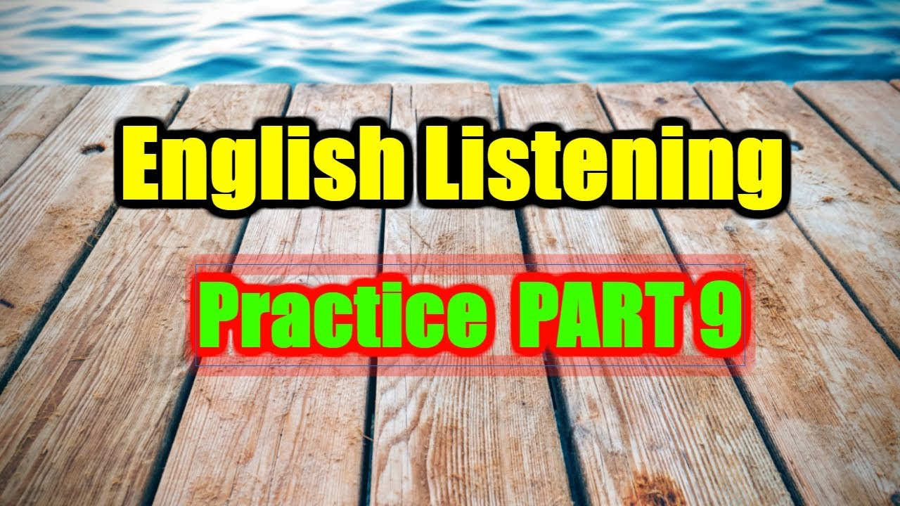 Download English Listening Practice - Learn English Listening With Subtitle - Part 9