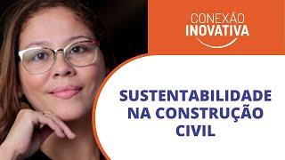 Sustentabilidade na Construção Civil | BE.SUN | Conexão Inovativa #30