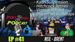 "Podcast: Ep #41 ""Kadri Suspension, Vigneault Fired, Hitchock Retires, Series Recaps + More!"""