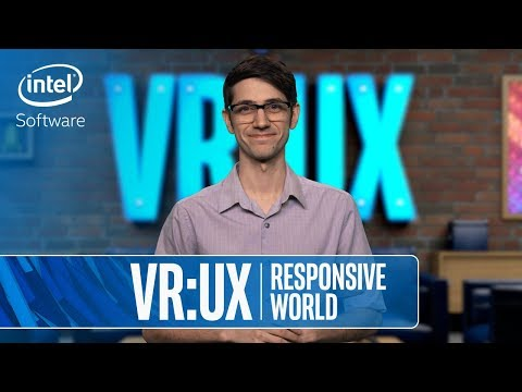 VR UX | Responsive World | Intel Software