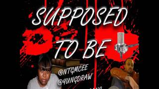 Rap & Hip Hop -Supposed To Be - http://www.ntuneentgrp.com/