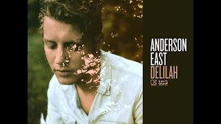 """""""Delilah"""" by Anderson East - Album Review"""