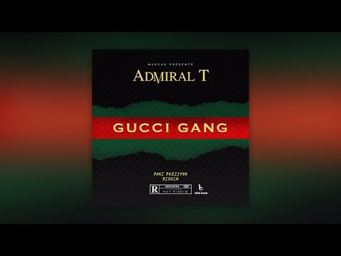 Admiral T - Gucci Gang [ Prod by Marcus ]