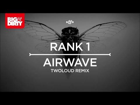 Rank 1 - Airwave (twoloud Remix) (Original Mix) [Big & Dirty Recordings]