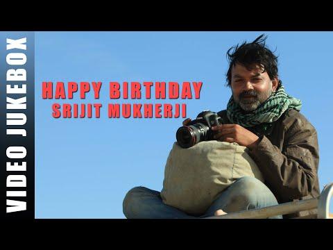 Best of Srijit Mukherji | BirthDay Special...