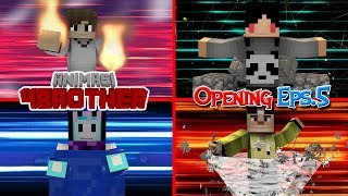 "Opening Animasi 4Brother Eps.5 VERSI SATU | Animasi 4brother Opening Minecraft ""4Brother Academia"""