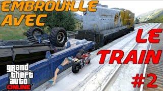 Embrouille avec le train [#2] GTA V Online