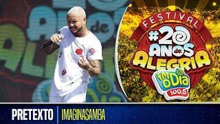 Pretexto - Imaginasamba (Festival 20 anos de Alegria)