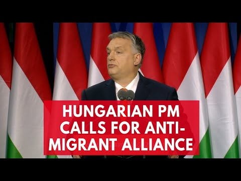 Hungarian Prime Minister Viktor Orbán calls for global anti-migrant alliance
