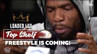 Loaded Lux is looking for 16 freestyle rappers for his new Top Shelf Freestyle Show!!!