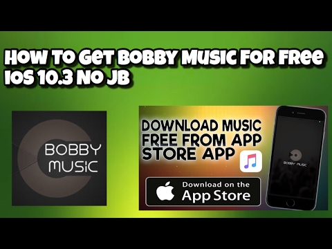 How To Get Bobby Music On IOS 10.3