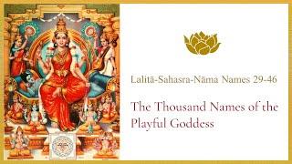 Lalitā-Sahasra-Nāma Names 29-46
