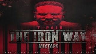 T-Pain - Need To Be Smokin