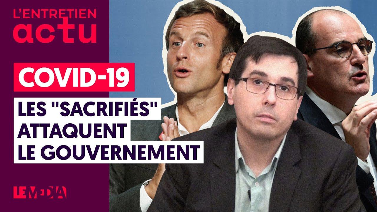 """COVID-19 : LES """"SACRIFIÉS"""" ATTAQUENT LE GOUVERNEMENT"""