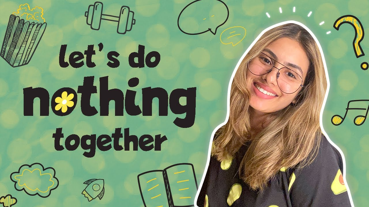 let's do nothing together (lockdown day in my life) | Aashna Hegde