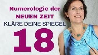 Die Zahl 18 - Kläre deine Spiegel - Numerologie der Neuen Zeit