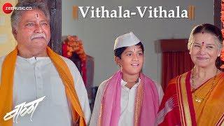 vithala-vithala-baalaa-adarsh-shinde-upendra-limaye-kranti-redkar-vikram-gokhale