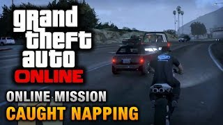 GTA Online - Mission - Caught Napping [Hard Difficulty]