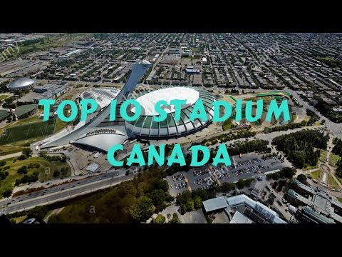 TOP 10  Biggest Stadium In Canada