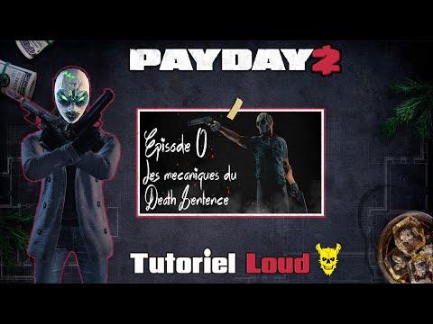 [Tuto21] ♠ Payday 2 Loud Death Sentence Episode 0 : Les mécaniques du Death Sentence  ♠ |