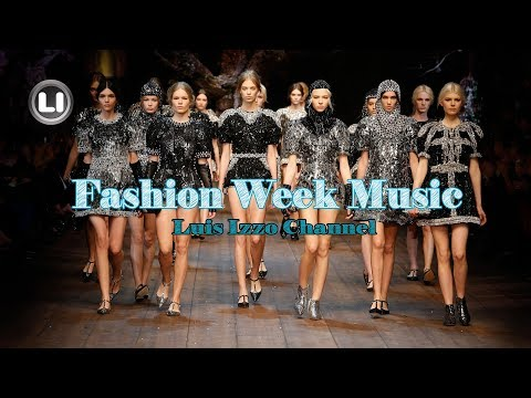 FASHION WEEK MUSIC-MARCH-2018 By Luis Izzo